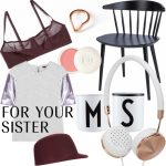 CHRISTMAS GIFT GUIDES: YOUR SISTER